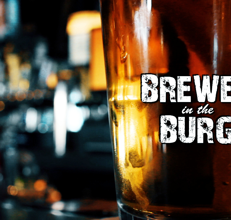 "Local Craft Beer Documentary ""Brewed in the Burg"" to be Aired Statewide This Month"